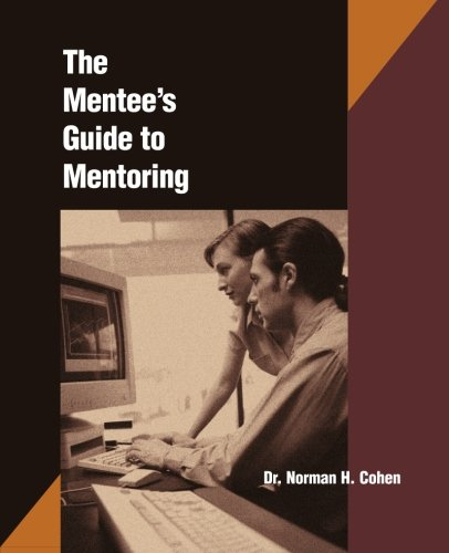 The Mentee's Guide to Mentoring 9780874254945