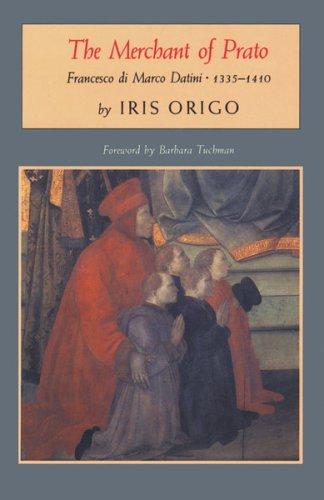 The Merchant of Prato, Francesco Di Marco Datini, 1335-1410 9780879235963