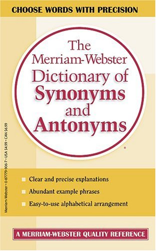 The Merriam-Webster Dictionary of Synonyms and Antonyms 9780877799061