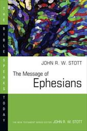 The Message of Ephesians 3903867