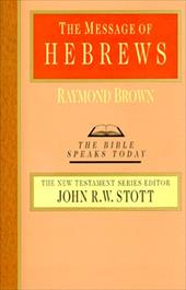 The Message of Hebrews 3903869
