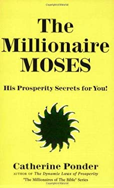 The Millionaire Moses: His Prosperity Secrets for You! 9780875162324