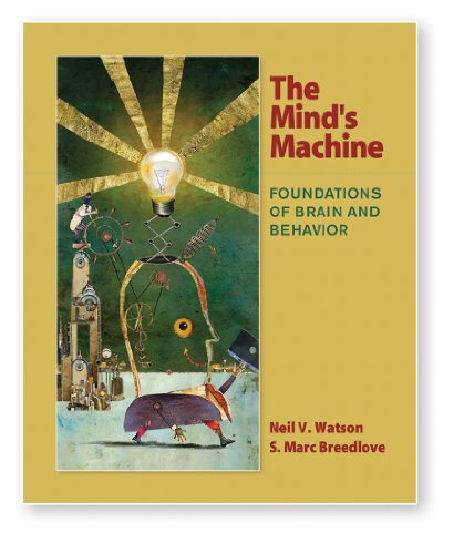 The Mind's Machine: Foundations of Brain and Behavior 9780878939336
