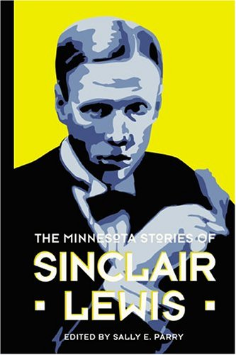 Minnesota Stories of Sinclair Lewis Sinclair Lewis and Sally E. Parry