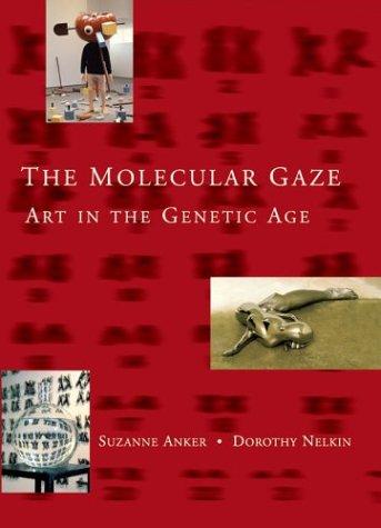 The Molecular Gaze: Art in the Genetic Age 9780879696979
