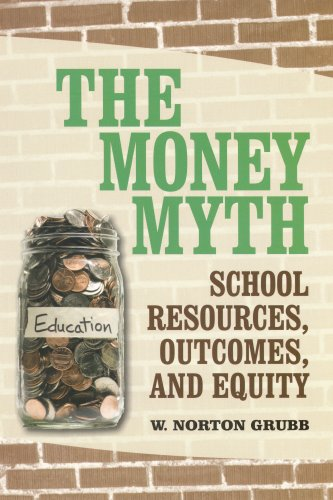 The Money Myth: School Resources, Outcomes, and Equity 9780871543660