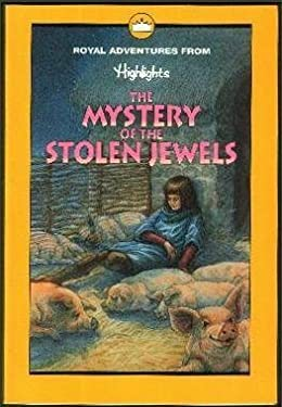 The Mystery of the Stolen Jewels, and Other Royal Adventures