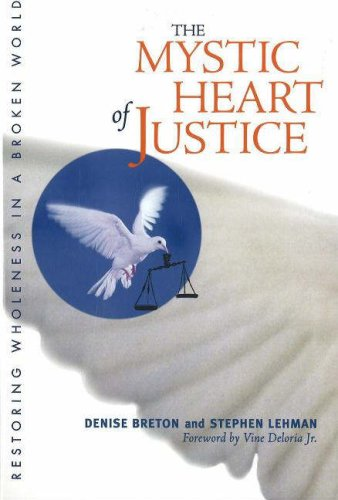The Mystic Heart of Justice: Restoring Wholeness in a Broken World 9780877853008