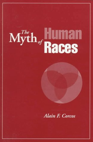 The Myth of Human Races 9780870134395