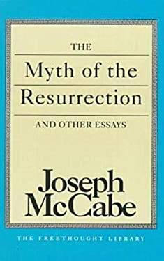 The Myth of the Resurrection and Other Essays 9780879758332