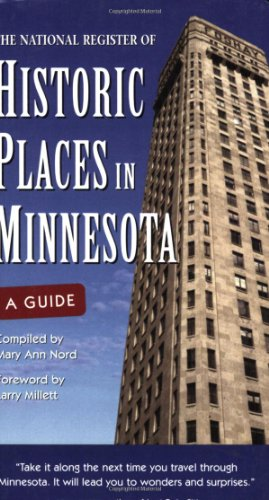 The National Register of Historic Places in Minnesota: A Guide 9780873514484