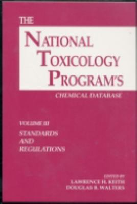 The National Toxicology Program's Chemical Database, Volume III 9780873716895