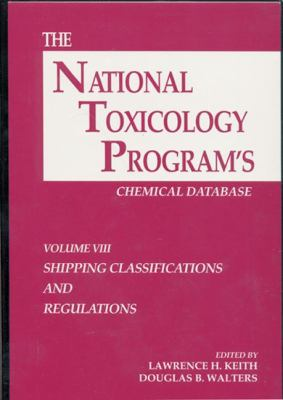 The National Toxicology Program's Chemical Database, Volume VIII 9780873716949