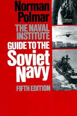 The Naval Institute Guide to the Soviet Navy 9780870212413