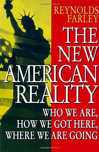The New American Reality: Who We Are, How We Got Here, Where We Are Going 9780871542373