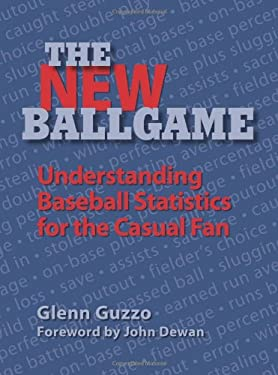 The New Ballgame: Baseball Statistics for the Casual Fan 9780879463182