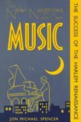 The New Negroes and Their Music: The Success of the Harlem Renaissance 9780870499678
