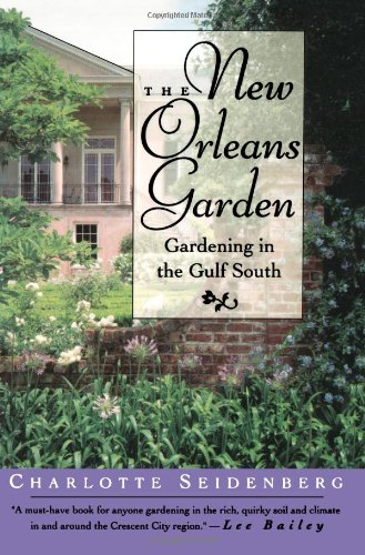 The New Orleans Garden: Gardening in the Gulf South 9780878056378