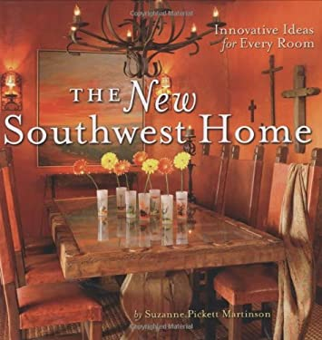 The New Southwest Home: Innovative Ideas for Every Room 9780873588577
