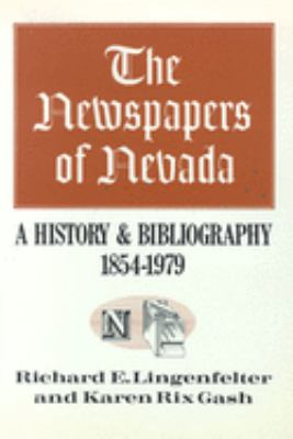 The Newspapers of Nevada: A History and Bibliography, 1854-1979 9780874170757