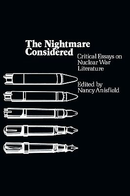 The Nightmare Considered: Critical Essays on Nuclear War Literature 9780879725303