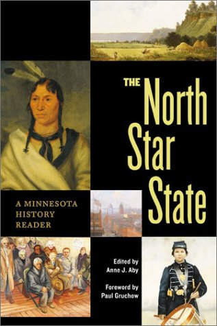 The North Star State: A Minnesota History Reader 9780873514446