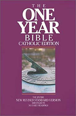 The One Year Bible, Catholic Edition: Arranged in 365 Daily