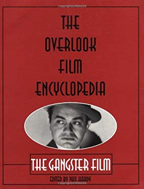 The Overlook Film Encyclopedia: The Gangster Film 9780879518998