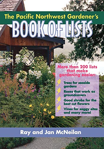 The Pacific Northwest Gardener's Book of Lists 9780878339563