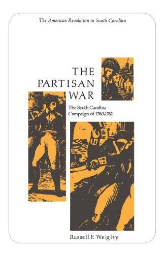 The Partisan War: The South Carolina Campaign of 1780-1782 9780872491335