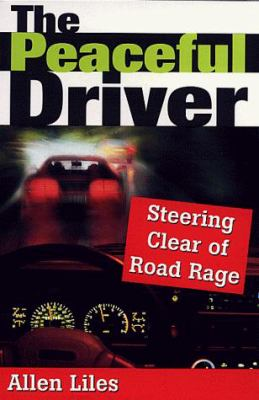 The Peaceful Driver: Steering Clear of Road Rage