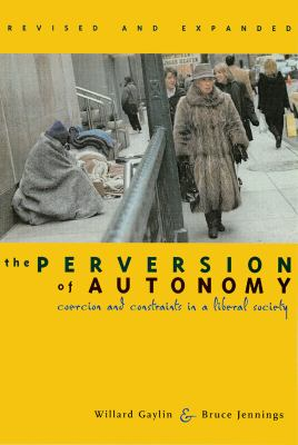 The Perversion of Autonomy: Coercion and Community in a Liberal Society 9780878409068