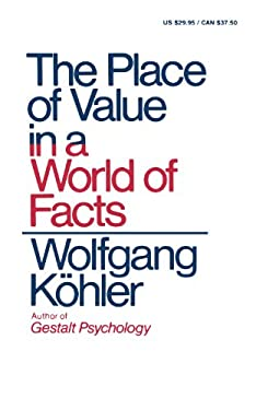 The Place of Value in a World of Facts 9780871401076