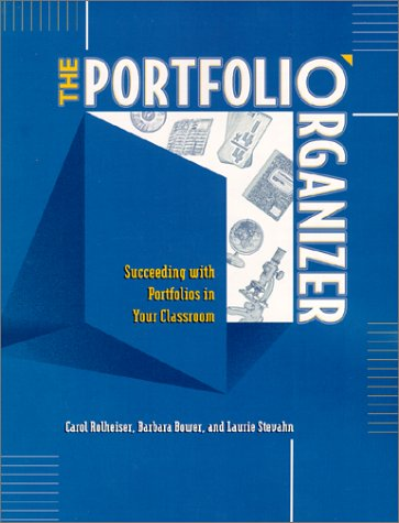 The Portfolio Organizer: Succeeding with Portfolios in Your Classroom 9780871203748