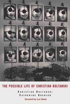 The Possible Life of Christian Boltanski 9780878467464