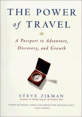 The Power of Travel: A Passport to Adventure, Discovery, and Growth 9780874779813
