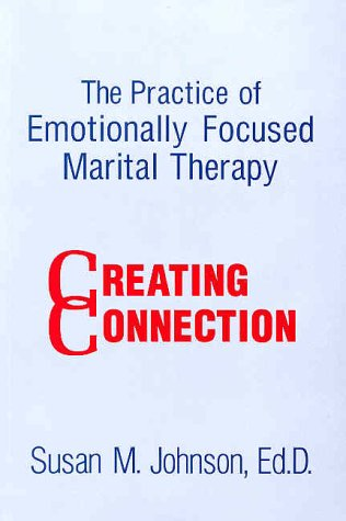 The Practice of Emotionally Focused Marital Therapy: The Third Conference 9780876308172