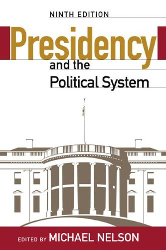 The Presidency and the Political System 9780872899643