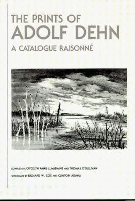The Prints of Adolf Dehn: A Catalogue Raisonne 9780873512039