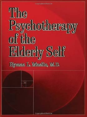 The Psychotherapy of the Elderly Self 9780876306574