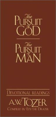 The Pursuit of God/The Pursuit of Man: Devotional Readings 9780875099637