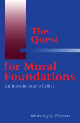The Quest for Moral Foundations 9780878406135