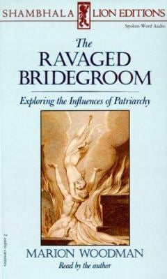The Ravaged Bridegroom: Exploring the Influences of Patriarchy 9780877736493