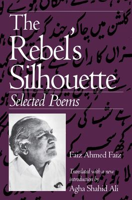 The Rebel's Silhouette: Selected Poems 9780870239755