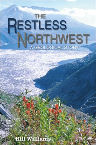 The Restless Northwest: A Geological Story 9780874222500