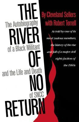 The River of No Return: The Autobiography of a Black Militant and the Life and Death of Sncc 9780878054749
