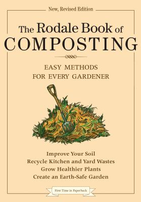 The Rodale Book of Composting: Easy Methods for Every Gardener 9780878579914