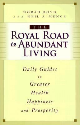 The Royal Road to Abundant Living: 31 Daily Guides to Greater Health, Happiness, and Prosperity 9780875167206