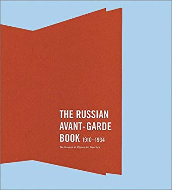 The Russian Avant-Garde Book: 1910-1934 Deborah Wye and Margit Rowell