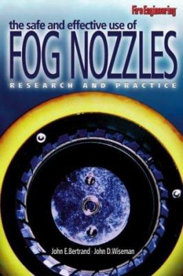 The Safe and Effective Use of Fog Nozzles: Research and Practice 9780878148950
